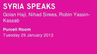 Syria Speaks: Golan Haji, Nihad Sirees, Robin Yassim-Kassab. Jan 29th at Southbank. Book now