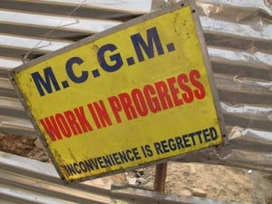 This Municipal Corporation of Greater Mumbai sign reads 'Work in progress'. Photograph: Mark Mistry