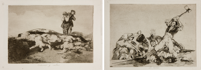 From Goya's The Disasters of War: Lo mismo (The same) and Enterrar y callar (Bury them and keep quiet).