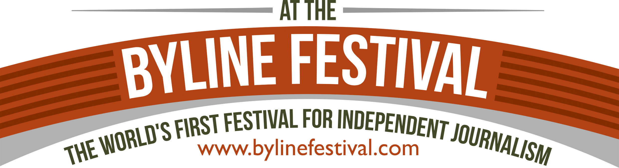 at the byline festival, the world's first festival for independent journalism. www.bylinefestival.com
