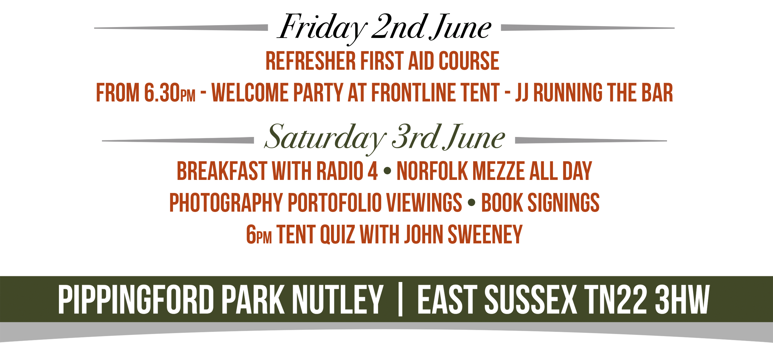 On Friday 2nd June, there will be a refresher first aid course. From 6:30PM, there will be a welcome party at the Frontline Tent with JJ running the bar. On Saturyday 3rd June, there will be Breakfast with Radio 4, Norfolk Mezze all day, Photography Portfolio viewings, book signings, and at 6pm, a tent quiz with John Sweeney.